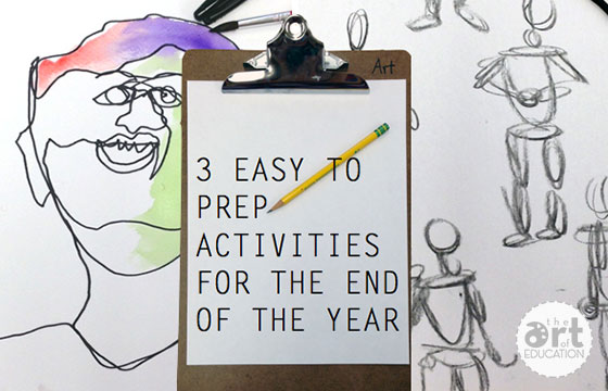 3 Easy-to-Prep Activities for the End of the Year - The Art