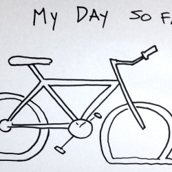 """drawing of a broken bike titled """"my day so far"""""""